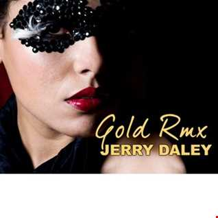 jerry daley  GOLD´REMIX D.J DAM
