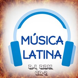 MUSICA LATINA CD2 D.J DAM