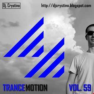 Dj. Crystino   Trance Motion Vol. 59 Live Performance