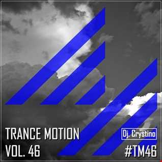 Dj. Crystino   Trance Motion Vol. 46
