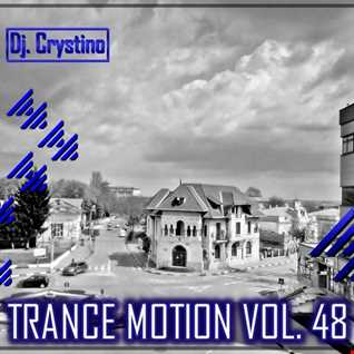 Dj. Crystino - Trance Motion Vol. 48