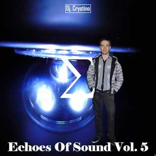 Dj. Crystino   Echoes Of Sound Vol. 5