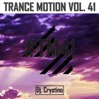 Dj. Crystino   Trance Motion Vol. 41