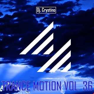 Dj. Crystino   Trance Motion Vol. 36
