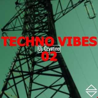 Dj. Crystino   Techno Vibes 02