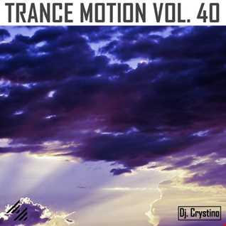 Dj. Crystino   Trance Motion Vol. 40