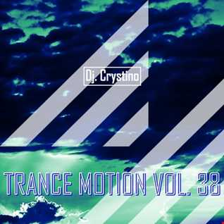 Dj. Crystino   Trance Motion Vol. 38