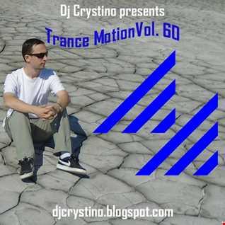 Dj. Crystino   Trance Motion Vol. 60 Live Performance