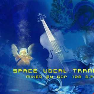 Space Vocal Trance 2   Mixed by GDP   03   01   13