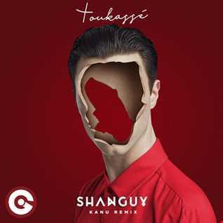 **HOT DANCE OF THE WEEK** Shanguy-Toukassè (Kanu Remix)