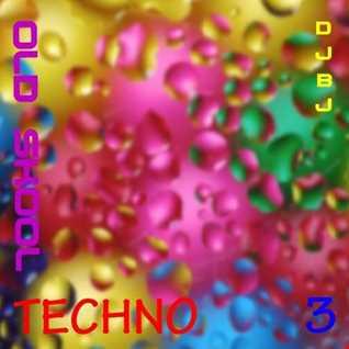 DjBj - Old Skool TECHNO 3