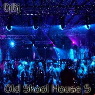 DjBj - Old Skool HOUSE 5