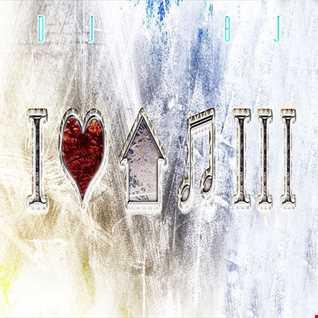 DjBj - I Love House Music III