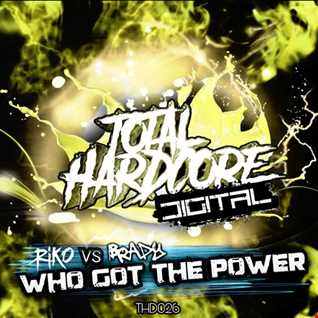 Riko vs Brady - Who Got The Power (Out Now On Total Hardcore Digital)