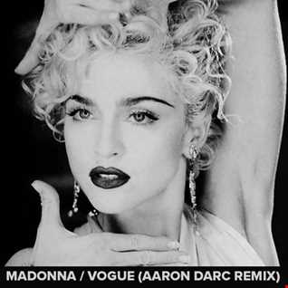 MADONNA / VOGUE (AARON DARC 2019 REMIX)