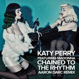 Katy Perry featuring Madonna / Chained To The Rhythm (Aaron Darc Remix)