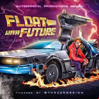 Future - Float With Future