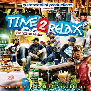 The 22nd Letter - Time 2 Relax (Summer 2011 Edition) [Mixtape]