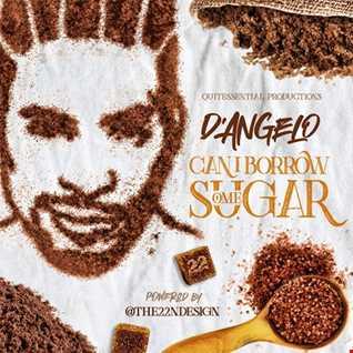 D'Angelo - Can I Borrow Some Sugar