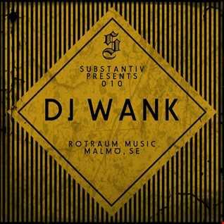 Dj Wank - SUBSTANTIV podcast 010