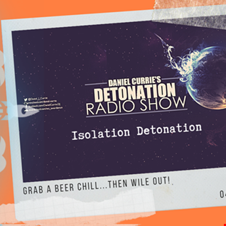 Daniel Currie's Detonation Radio Live Stream from 4th April 2020 1