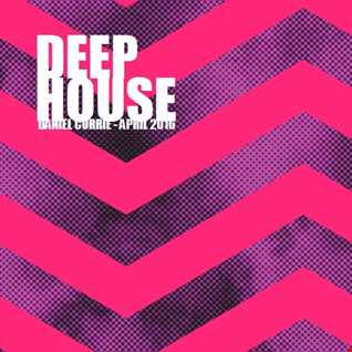 344) Daniel Currie (April'16) Deep House
