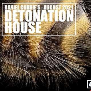 405) Daniel Currie (Aug'21) Detonation House