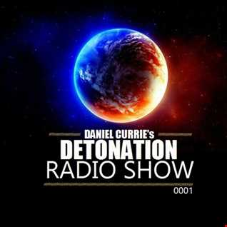 0001) Daniel Curries Detonation Radio Show   Episode 0001
