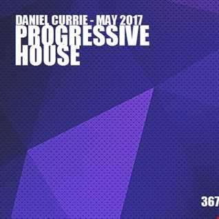 367) Daniel Currie (May'17) Progressive House