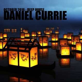 354) Daniel Currie (Oct'16) Deep House