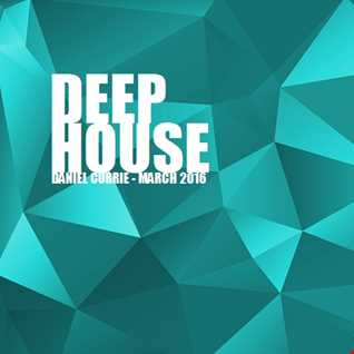 341) Daniel Currie (March'16) Deep House