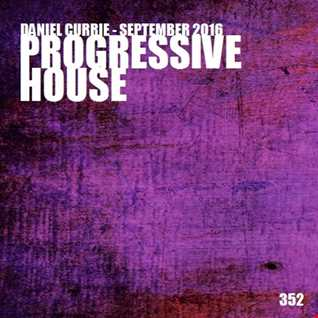 352) Daniel Currie (Sept'16) Progressive House
