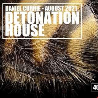 406) Daniel Currie (Aug'21) Detonation House
