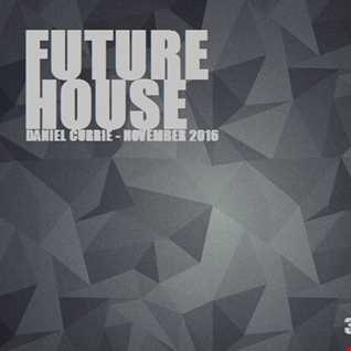 356) Daniel Currie (Nov'16) Future House
