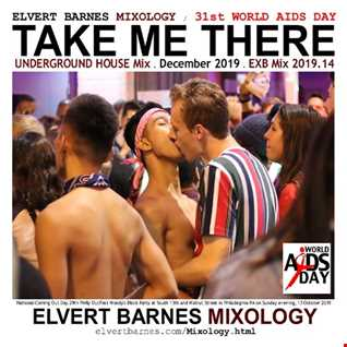 December 2019 TAKE ME THERE Underground House (31st World AIDS Day) Mix