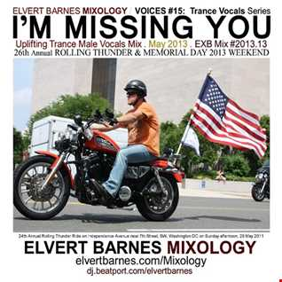 May 2013 VOICES 15: I'M MISSING YOU Uplifting Trance Male Vocals (Memorial Day 26th Rolling Thunder) Mix