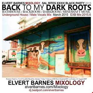 March 2015 BACK TO MY DARK ROOTS Underground House / Male Vocals (SAL RITES XXXVI BLACK PARTY) Mix