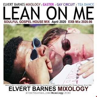 April 2020 LEAN ON ME Soulful Gospel House (Easter / Gay Circuit / Tea Dance) Mix