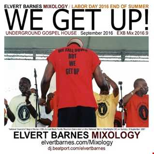 WE GET UP Underground Gospel House (Labor Day / End of Summer) September 2016 Mix