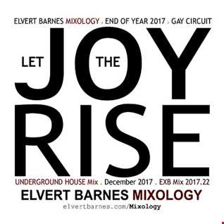 LET THE JOY RISE Underground House / Gay Circuit (End of Year) December 2017 Mix