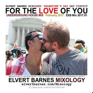 February 2017 FOR THE LOVE OF YOU Underground House (Gay Circuit / Valentine's Day) Mix