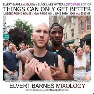 June 2020 THINGS CAN ONLY GET BETTER Underground House (Black Lives Matter / LGBTQ Pride) Mix