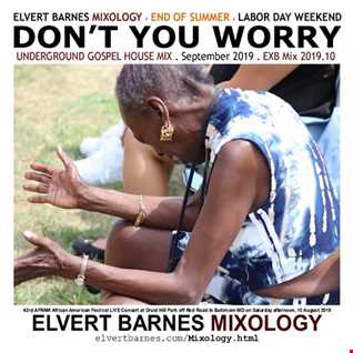 September 2019 DON'T YOU WORRY Underground House (End of Summer / Labor Day Weekend) Mix
