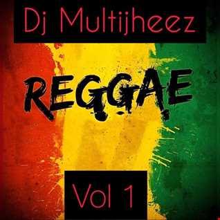 Dj MultiJheez - Reggae Vol 1