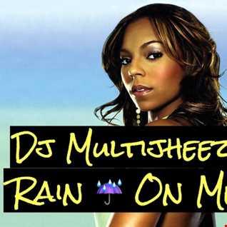 Dj MultiJheez - Ashanti Rain On Me Remix (DnB)