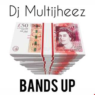 Dj MultiJheez Bands Up