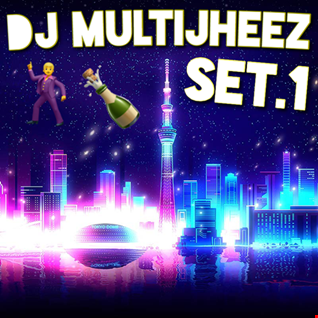 Dj MultiJheez Set.1