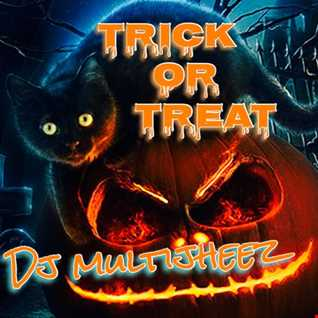 Dj MultiJheez - Trick Or Treat