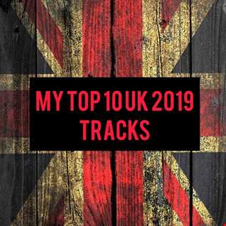 My Top 10 Uk Tracks 2019  (10)