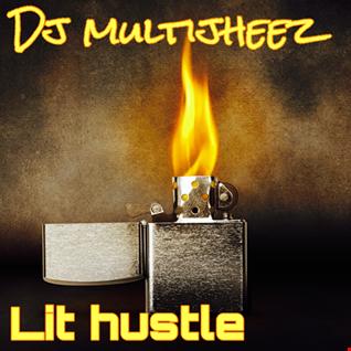 Dj MultiJheez - Lit Hustle